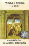 Casetă audio Corul Madrigal - Patimile Și Învierea Lui Iisus, originală, Casete audio