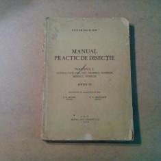 MANUAL PRACTIC DE DISECTIE - Vol. I -  Victor Papilian - 1945, 372 p.