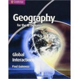 Geography for the IB Diploma Global Interactions - Paul Guinness
