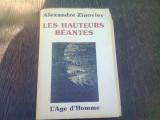 LES HAUTEURS BEANTES - ALEXANDRE ZINOVIEV CARTE IN LIMBA FRANCEZA)