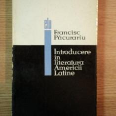 INTRODUCERE IN LITERATURA AMERICII LATINE de FRANCISC PACURARIU , 1965