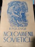 NOI, OAMENII SOVIETICI - BORIS POLEVOI, CARTEA RUSA 1949, 167  PAG STARE BUNA