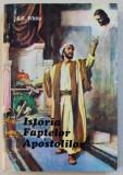ISTORIA FAPTELOR APOSTOLILOR de E.G. WHITE , 1994