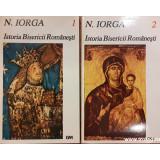 Istoria bisericii romanesti 2 volume, N. Iorga