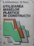 UTILIZAREA MASELOR PLASTICE IN CONSTRUCTII-R. CONSTANTINESCU, M. PLATON