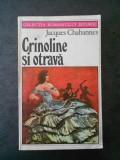 JACQUES CHABANNES - CRINOLINE SI OTRAVA