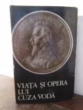 VIATA SI OPERA LUI CUZA VODA - CONSTANTIN C. GIURESCU ( CARTONATA )