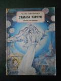 H. CH. ANDERSEN - CRAIASA ZAPEZII (1988, editura Ion Creanga, format mare)