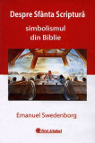 Despre Sfanta Scriptura. Simbolismul din Biblie, Emanuel Swedenborg