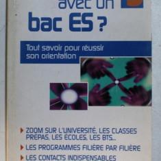 QUE FAIRE AVEC UN BAC ES ? - TOUT SAVOIR POUR REUSSIR SON ORIENTATION par PASCAL FITZNER et MARIE - LORENE GINIES , 2004