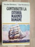 Contributii la istoria marinei romane vol 1 - Nicolae Bardeanu, Dan Nicolaescu