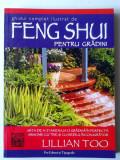 Ghid complet si ilustrat de Feng Shui pentru gradini - Lillian Too