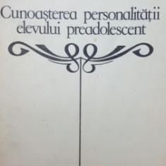 Cunoasterea personalitatii elevului preadolescent