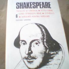 SHAKESPEARE - Opere complete { volumul 6 } / TROILUS SI CRESIDA * TOTU-I BINE