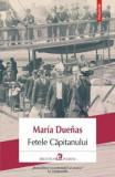 Fetele capitanului/María Dueñas, Polirom