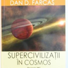 SUPERCIVILIZATII IN COSMOS de DAN D. FARCAS , 2007