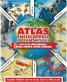 Atlas enciclopedic al Pamantului/***