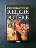 GIANPAOLO ROMANATO, MARIO G. LOMBARDO, IOAN PETRU CULIANU - RELIGIE SI PUTERE