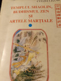 TEMPLUL SHAOLIN, BUDHISMUL ZEN SI ARTELE MARȚIALE -CULDA CEZAR VOL I SI II,440p