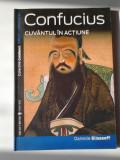 Confucius. Cuvantul in actiune - Danielle Elisseeff    (4+1)