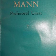 PROFESORUL UNRAT ( SFARSITUL UNUI TIRAN ) - HEINRICH MANN