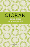 Exercitii de admiratie   Emil Cioran
