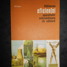A. LECA - RIDICAREA EFICIENTEI APARATELOR SCHIMBATOARE DE CALDURA