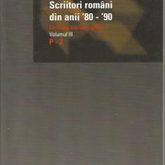 Scriitori romani din anii 80 - 90 (vol. 3, P - Z ) - Ion Bogdan Lefter (coord.)