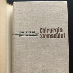 Chirurgia Stomacului - Ion Turai, Emil Papahagi (stare foarte buna, necitita), 1963