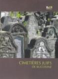 Cumpara ieftin Cimetieres juifs de Bucovine / Cimitire evreiesti din Bucovina