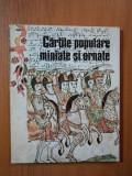 CARTILE POPULARE MINIATE SI ORNATE de G. POPESCU VILCEA , Bucuresti 1989