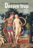 Despre trup | Victor Ieronim Stoichita