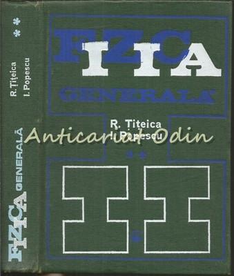 Fizica Generala II - R. Titeica, I. Popescu foto