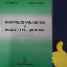 Mandatul de parlamentar si imunitatea parlamentara Ion Predescu Bianca Predescu