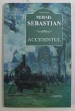ACCIDENTUL de MIHAIL SEBASTIAN , 2016 .