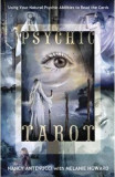 Psychic Tarot: Using Your Natural Psychic Abilities to Read the Cards - Nancy C. Antenucci, Melanie A. Howard
