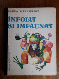 Infoiat si impaunat - Radka Alexandrova / R6P2F, Alta editura, Calin Gruia
