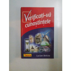 VERIFICATI - VA CUNOSTINTELE de LUCIAN BELCEA , 2003