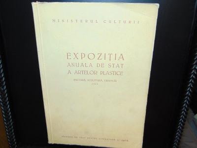 EXPOZITIA ANUALA DE STAT A ARTELOR PLASTICE(PICTURA,SCULPTURA,GRAFICA)ANUL 1953 foto