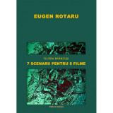 7 scenarii pentru 8 filme - Filiera Brancusi | Eugen Rotaru