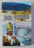 SAREA PAMANTULUI - CRESTINISMUL SI BISERICA CATOLICA LA CUMPANA DINTRE MILENII de JOSEPH CARDINAL RATZINGER , PAPA BENEDICT AL XVI - LEA , 2006