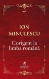 Corigent la limba romana/Ion Minulescu, cartea romaneasca
