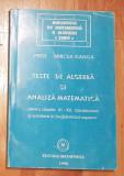 Teste de algebra si analiza matematica clasele XI-XII de Mircea Ganga