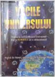 VOCILE UNIVERSULUI , VOCEA TA INFLUENTEAZA UNIVERSUL , FIE CA IUBIREA SA O CALAUZEASCA de SUZANNE WARD, VOL IV 2005