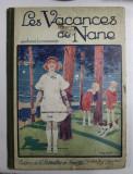 LES VACANCES DE NANE par ANDRE LICHTENBERGER , illustrations de HENRY MORIN , 1924, COPERTE CU URME DE UZURA SI DESENE CU CREION COLORAT , INTERIOR IN