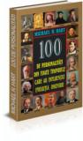 Cumpara ieftin 100 PERSONALITĂȚI din toate timpurile care au influențat evoluția omenirii