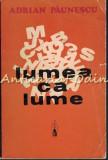 Lumea Ca Lume - Adrian Paunescu, 1973