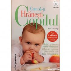 Cum sa-ti hranesti copilul