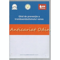Ghid De Preventie A Tromboembolismului Venos