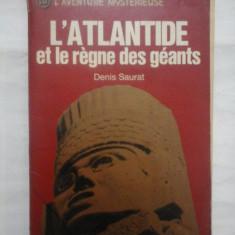 L' Atlandide et le regne des geants - Denis Saurat